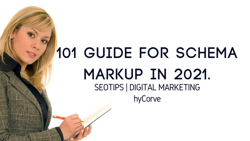 101 Guide for Schema Markup in 2021