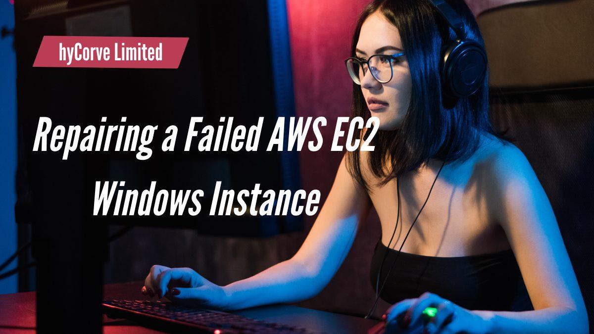 Repairing a Failed AWS EC2 Windows Instance & instance's boot volume.