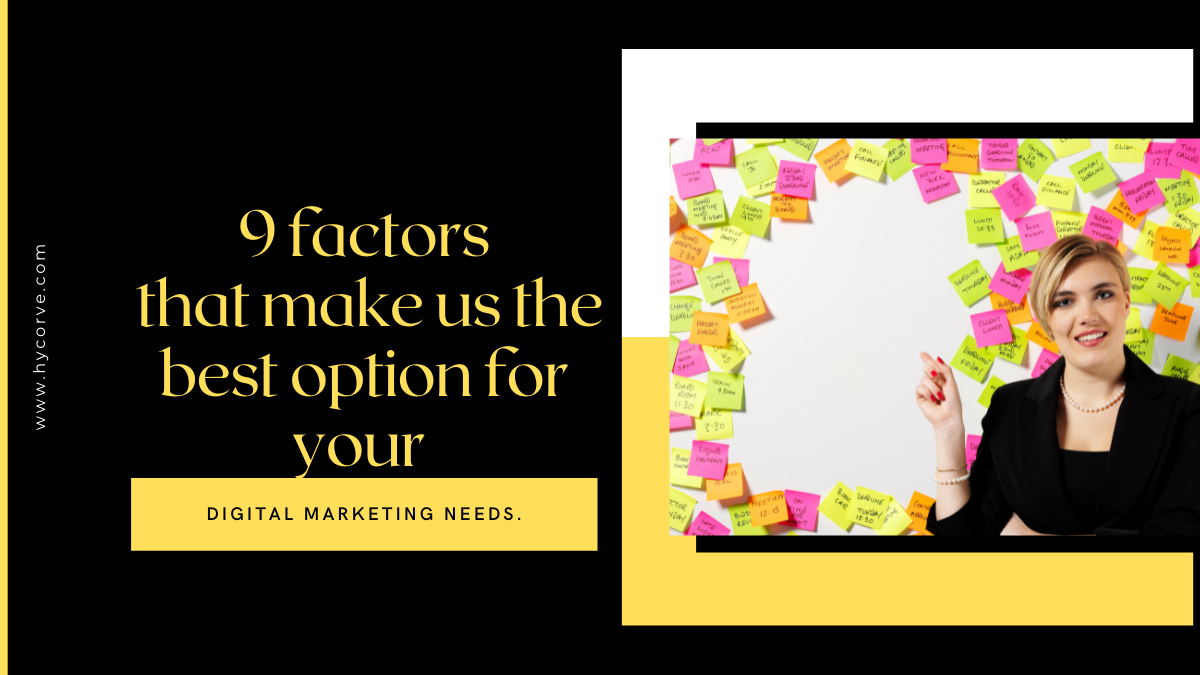 9 factors that make us the best option for your Digital Marketing need-hycorve limited